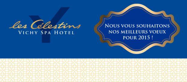 Meilleurs vœux 2015 de toute l'équipe du Vichy Spa Hôtel Les Célestins